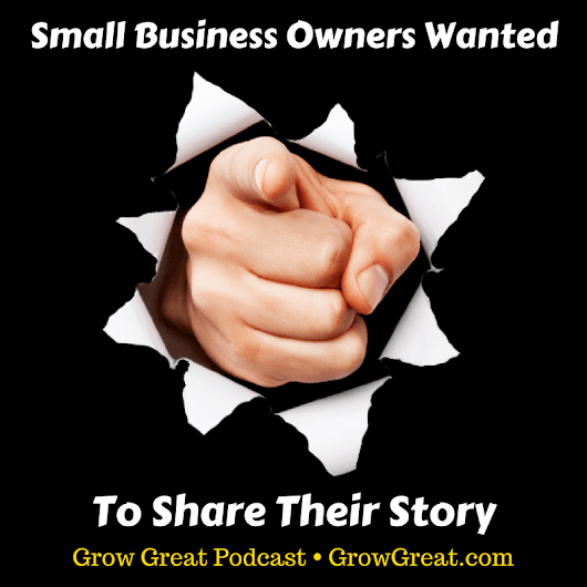 Small Business Owners Wanted: To Share (Their) Your Story