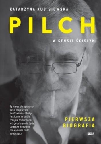 Okładka książki Pilch w sensie ścisłym. Pierwsza biografia