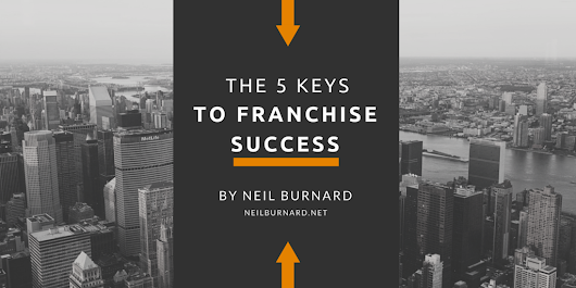 The 5 Keys to Franchise Success | Neil Burnard