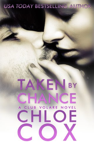 Taken By Chance (Club Volare) by Chloe Cox