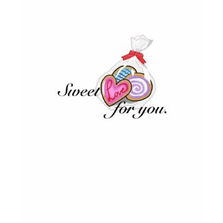 Sweet Love For You shirt
