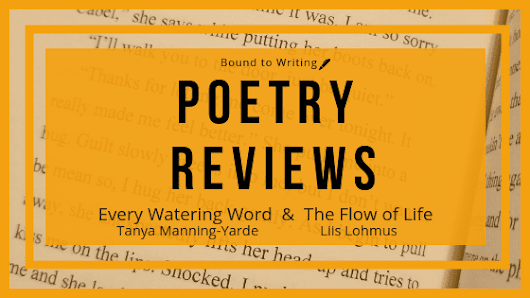 Poetry Reviews: Watering the Flow of Life - Bound to Writing