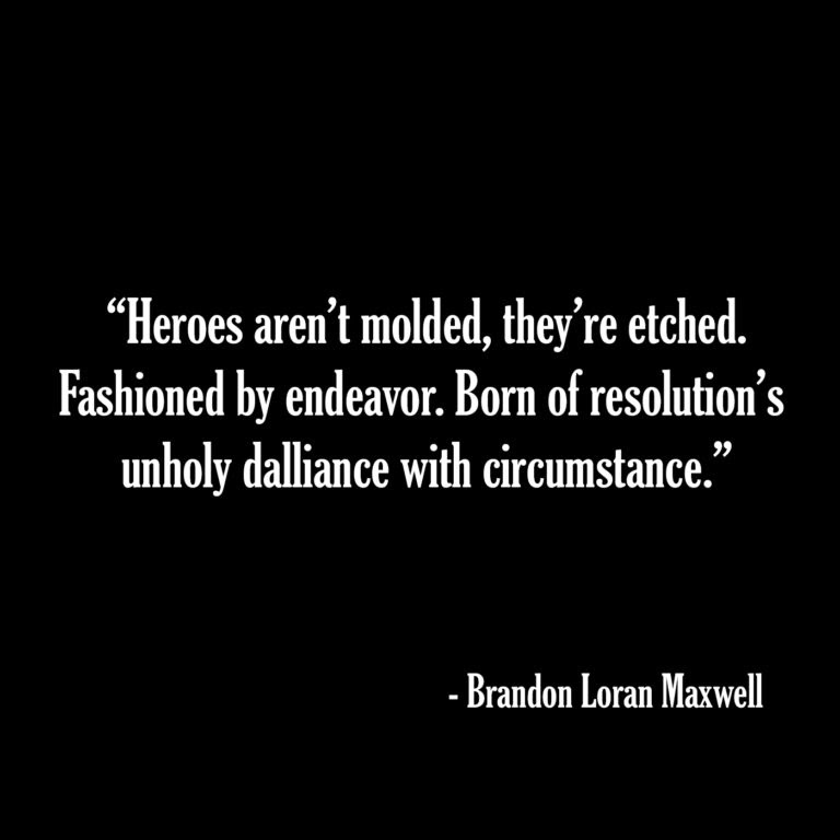 Heroes Quotes Brandon Maxwell