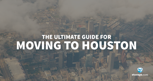 Moving to Houston: The Complete Resource Guide - Storage.com