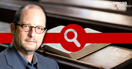 Investigating Bart Ehrman's Top Ten Troublesome Bible Verses