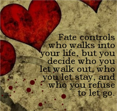 Fate Controls Who Walks Into Your Life Quote Picture