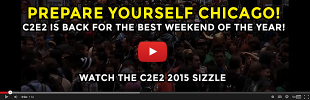 Watch the C2E2 2015 Sizzle