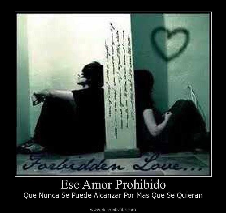 Ese Amor Prohibido Desmotivate Com Frases Y Pensamientos De