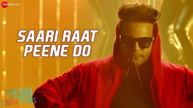 Saari Raat Peene Do Lyrics | O Pushpa Movie | Hate Tears & Ramji Gulati