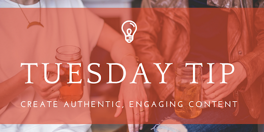 Tuesday Tip: Create a content marketing strategy that speaks to your audience.