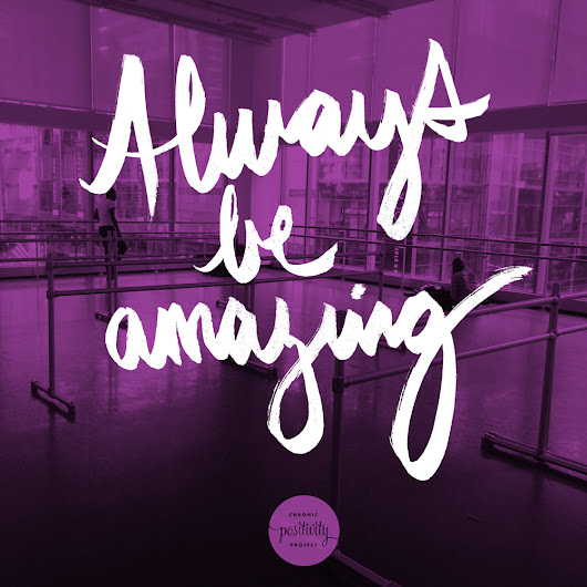 Always be amazing, a reminder