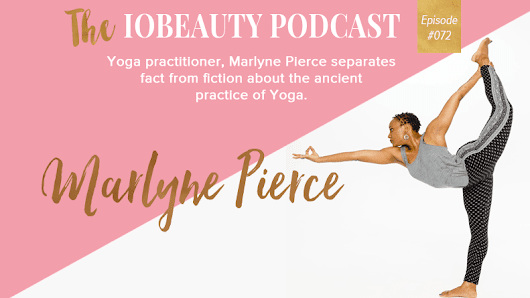 Yoga Practitioner Marlyne Pierce Separates Fact From Fiction About The Ancient Practice Of Yoga