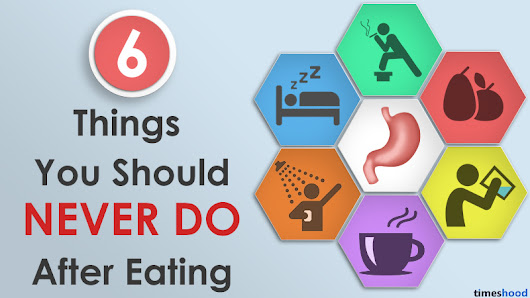 6 Things You Should Avoid After a Meal [Infographic]