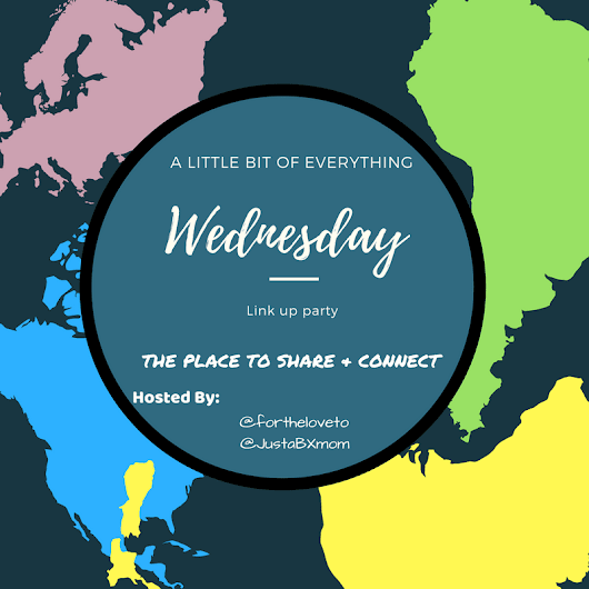 #Alittlebitofeverything Wed. Link-up Party #12 - For The Love To