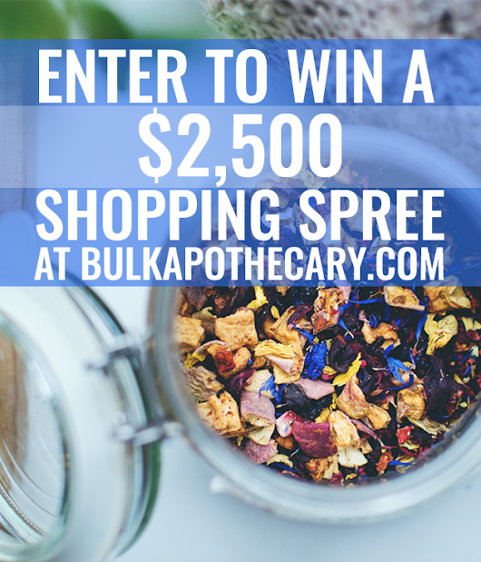 Enter For Your Chance to Win a $2,500 Shopping Spree at BulkApothecary.com!