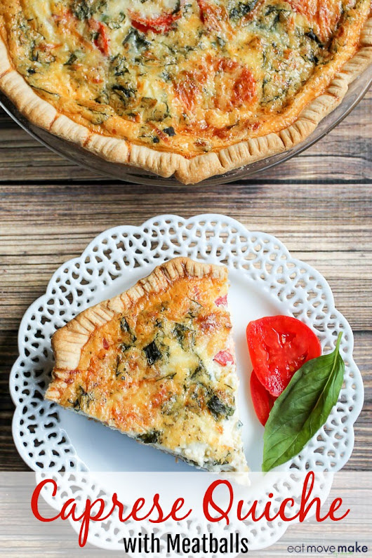 Caprese Quiche with Meatballs - Light, Fluffy Italian-Style Quiche Recipe