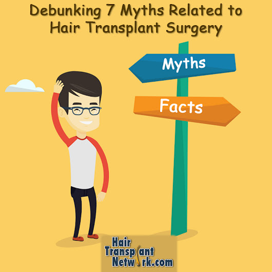 Debunking 7 Myths Related to Hair Transplant Surgery