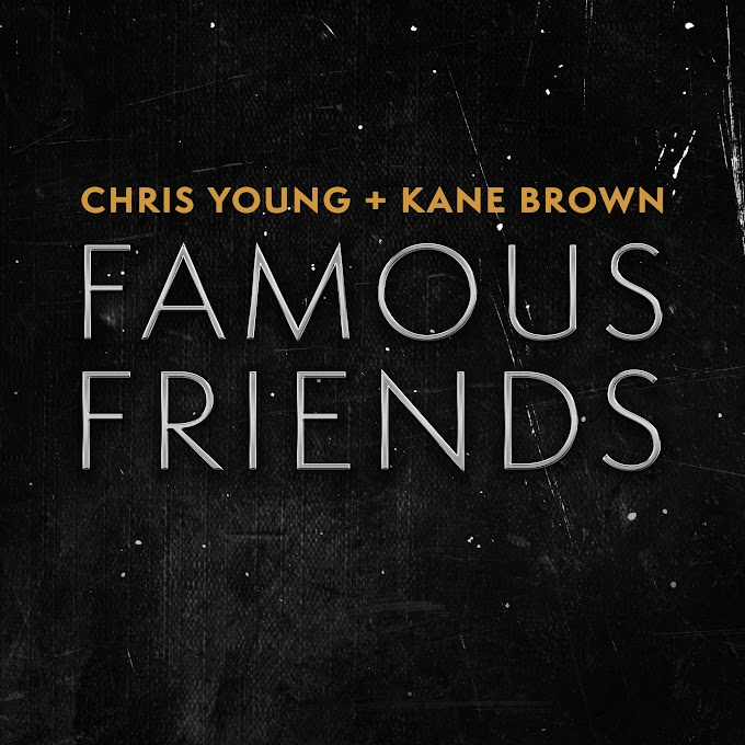 Chris Young & Kane Brown - Famous Friends - Single [iTunes Plus AAC M4A]