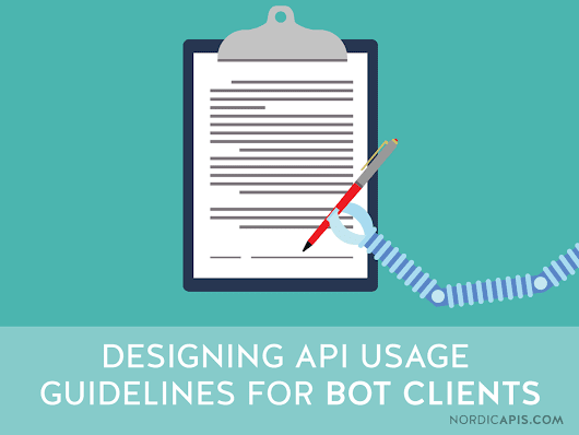 Designing API Usage Guidelines For Bot Clients | Nordic APIs |