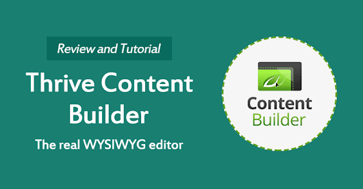 Thrive Content Builder Review 2017 - Pros & Cons Included!