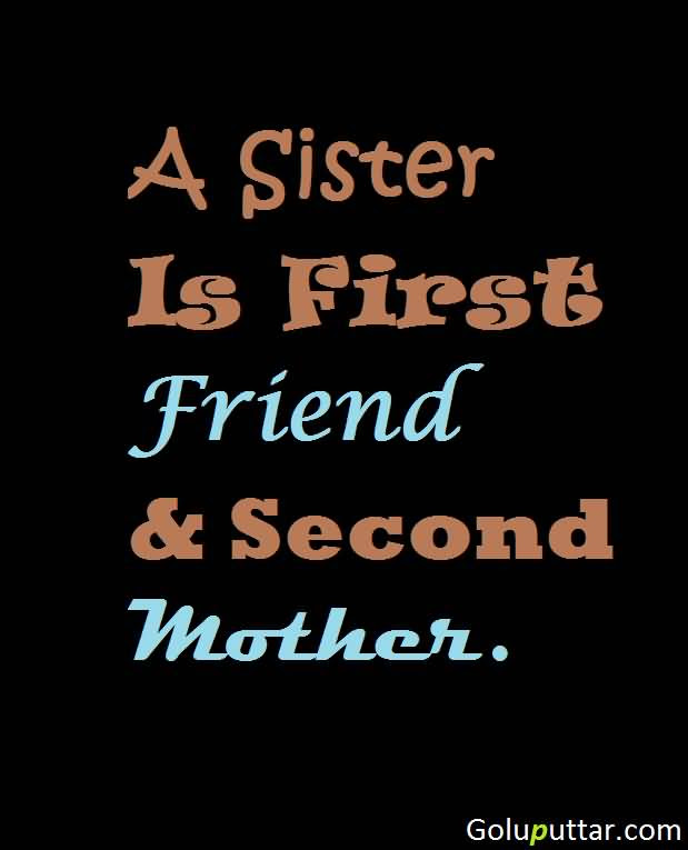 Brilliant Sister Quote She Is My First Mother Goluputtarcom