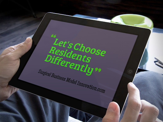 » Let's Choose Residents Differently - Business Model Innovation In Surgery
