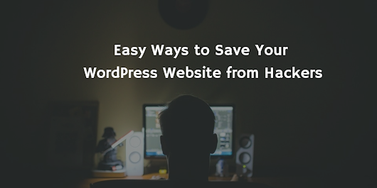 Easy Ways to Save Your WordPress Website from Hackers | Starthub Post