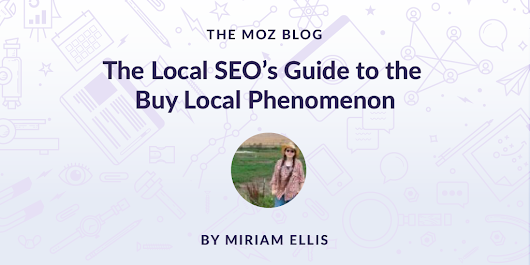 The Local SEO's Guide to the Buy Local Phenomenon: A Competitive Advantage for Clients - Moz