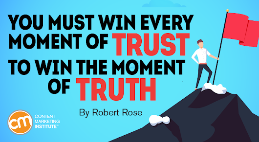 You Must Win Every Moment of Trust to Win the Moment of Truth