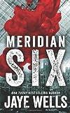 Meridian Six (Volume 1) by Jaye Wells