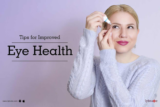Tips for Improved Eye Health - By  Bharti Eye  Hospitals | Lybrate