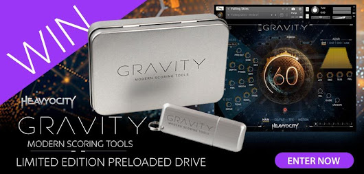 Win a limited edition GRAVITY drive courtesy of Heavyocity