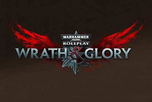 In Development: Wrath & Glory for Warhammer 40,000 Roleplay  |   Ulisses Spiele