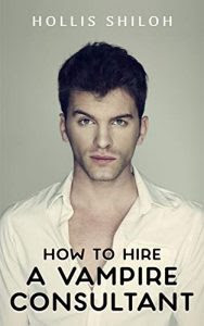 How to Hire a Vampire Consultant by Hollis Shiloh