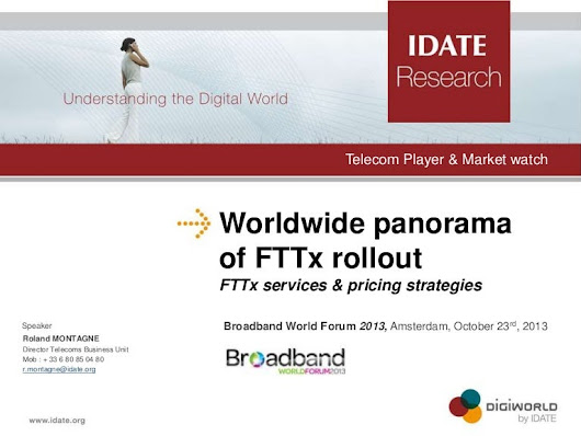 FTTx Panorama - Services & Positioning - Broadband World Forum 2013