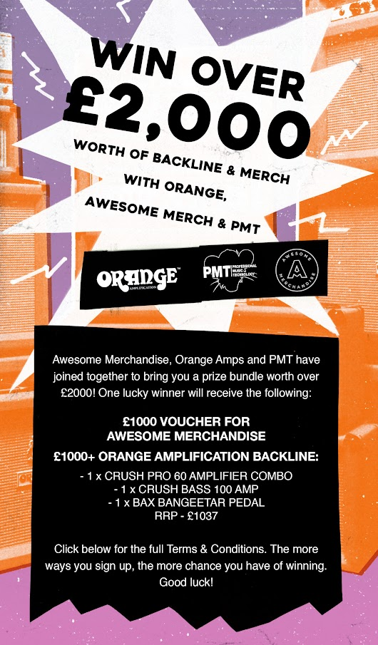 Win over £2000 with Awesome Merch x PMT x Orange Amplification