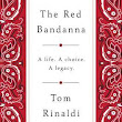 Book Review:The Red Bandanna: A Life. A Choice. A Legacy. by Tom Rinaldi » I'd Rather Be At The Beach