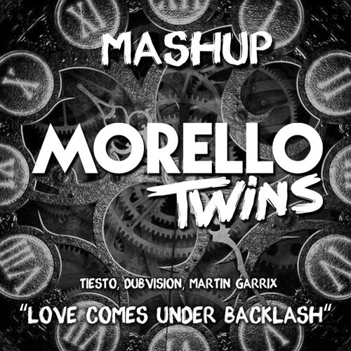 Tiesto, Dubvision, Martin Garrix - Love Comes Under Backlash (Morello Twins Vs. Triarchy Mashup)