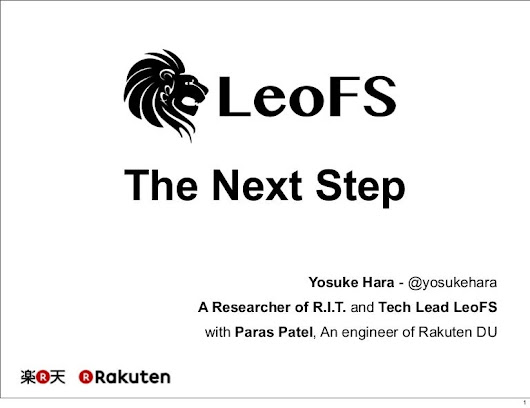 [RakutenTechConf2014] [D-4] The next step of LeoFS and Introducing Ne…