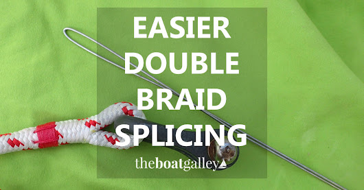 An Easier Way to Splice Double Braid | The Boat Galley