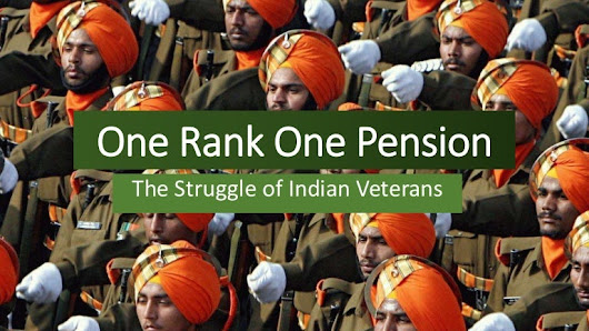OROP: One rank one pension for Indian Veterans