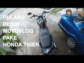 Pulang Pergi #motovlog Pake Honda Tiger