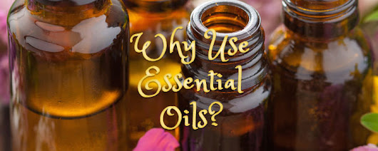 Why Use Essential Oils? | One Drop At A Time Essential Oils
