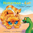 Hurayrah the Cat: The Snake Catcher by Farah Morley