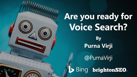 Are you Prepared for Voice Search- BrightonSEO September 2016- Purna …