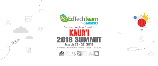 EdTechTeam Kaua'i Summit featuring Google for Education - March 23 & 24, 2018