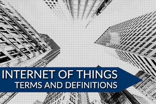 Internet Of Things Terminology And Definitions You Should Know