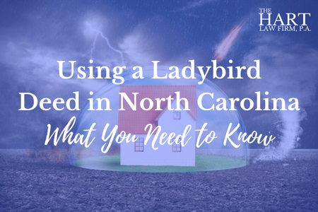 What is a Ladybird Deed in North Carolina and Why are they Important?