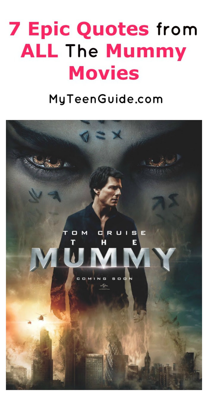 7 Epic The Mummy Movie Quotes Youll Want To See Myteenguide