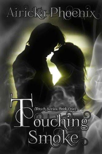 Touching Smoke (Touch Series Book #1) by Airicka Phoenix